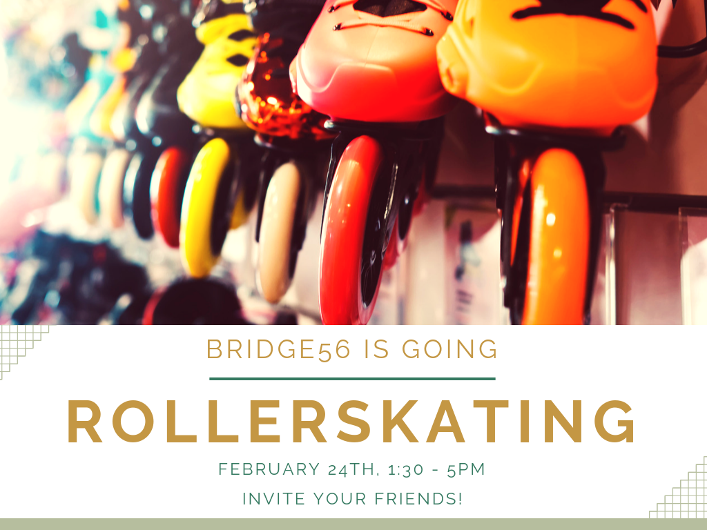 Bridge56 is going Roller Skating!